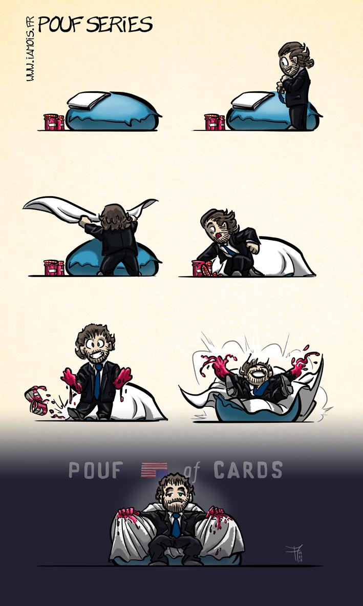 Pouf Of Cards - auteur : iamo'i's