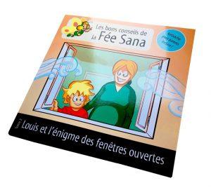 Les bons conseils de la Fée Sana - Louis et l'énigme des fenêtres ouvertes